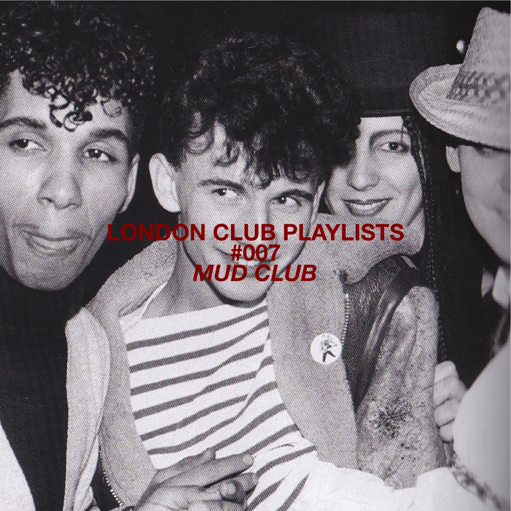 London Club Playlists, Test Pressing, Dr Rob, Mud Club, Phillip Salon, Jay Strongman, Tasty Tim, Mark Moore, Graham Smith, Chris Sullivan, We Can Be Heroes, Unbound