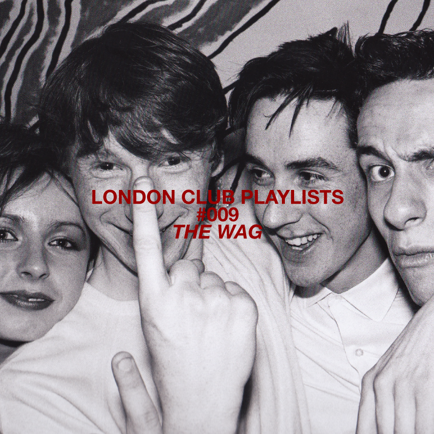 London Club Playlist, Test Pressing, Dr Rob, The Wag, Chris Sullivan, Ollie O`Donnell, Hector Heathcote, Paul Guntrip, Wardour Street, We Can Be Heroes, Unbound, Graham Smith