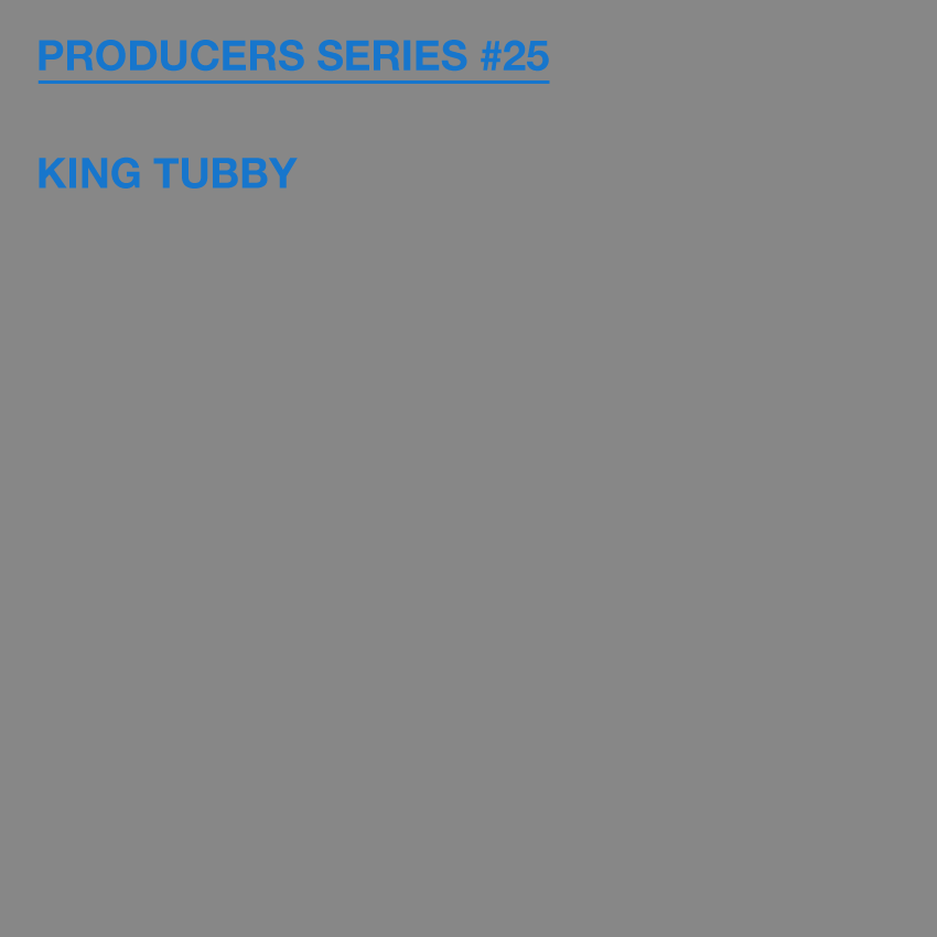 Test Pressing, Producers Series, Dr Rob, King Tubby, Prince Jammy, Scientist, Professor, Phillip Smart, Pat Kelly, Drumillie Avenue, Dub