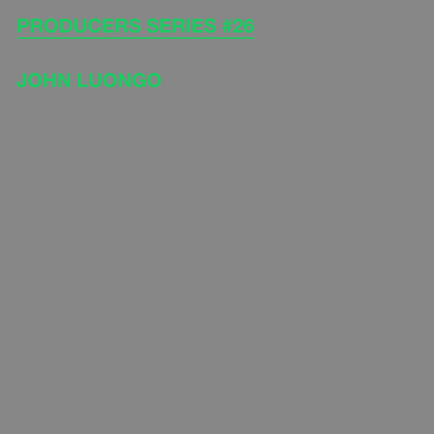 Test Pressing, Mixes, Producers Series, Dr Rob, John Luongo