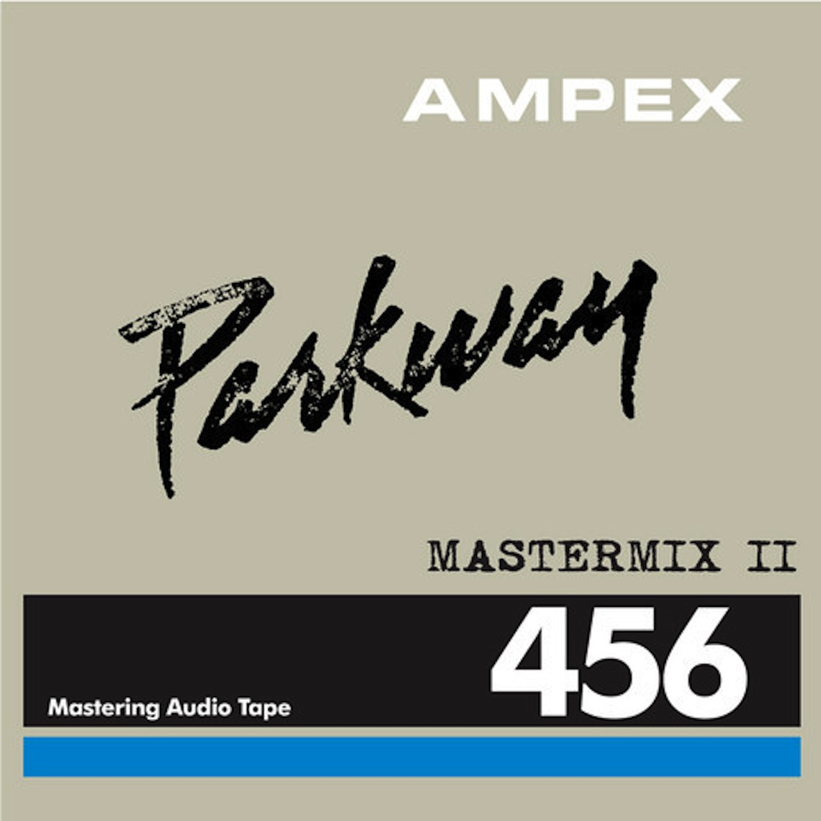 Test pressing, Mixes, Mark Seven, Dr Rob, Parkway Mastermix, Vol. II, Jus`Wax, Parkwest
