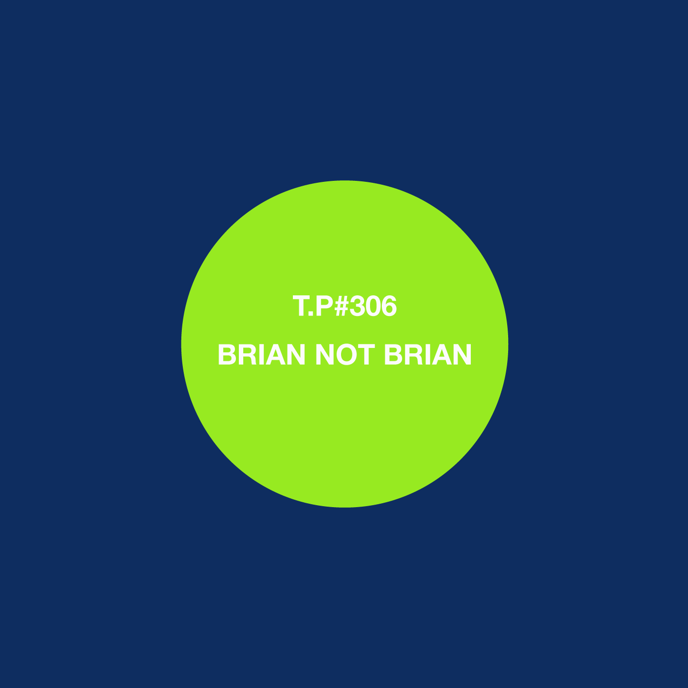 Brian Not Brian, Mix, Test Pressing