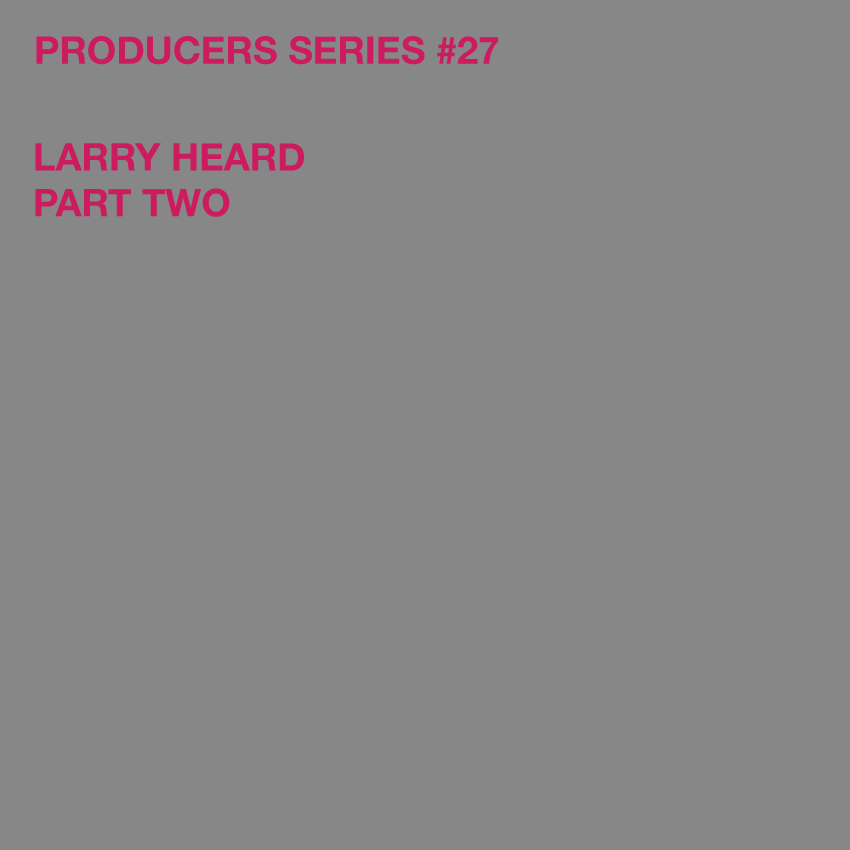 Test Pressing, Producers Series, Larry Heard, Mr Fingers, Fingers Inc., Robert Owens, Alleviated, Chicago, House, Sceneries Not Songs