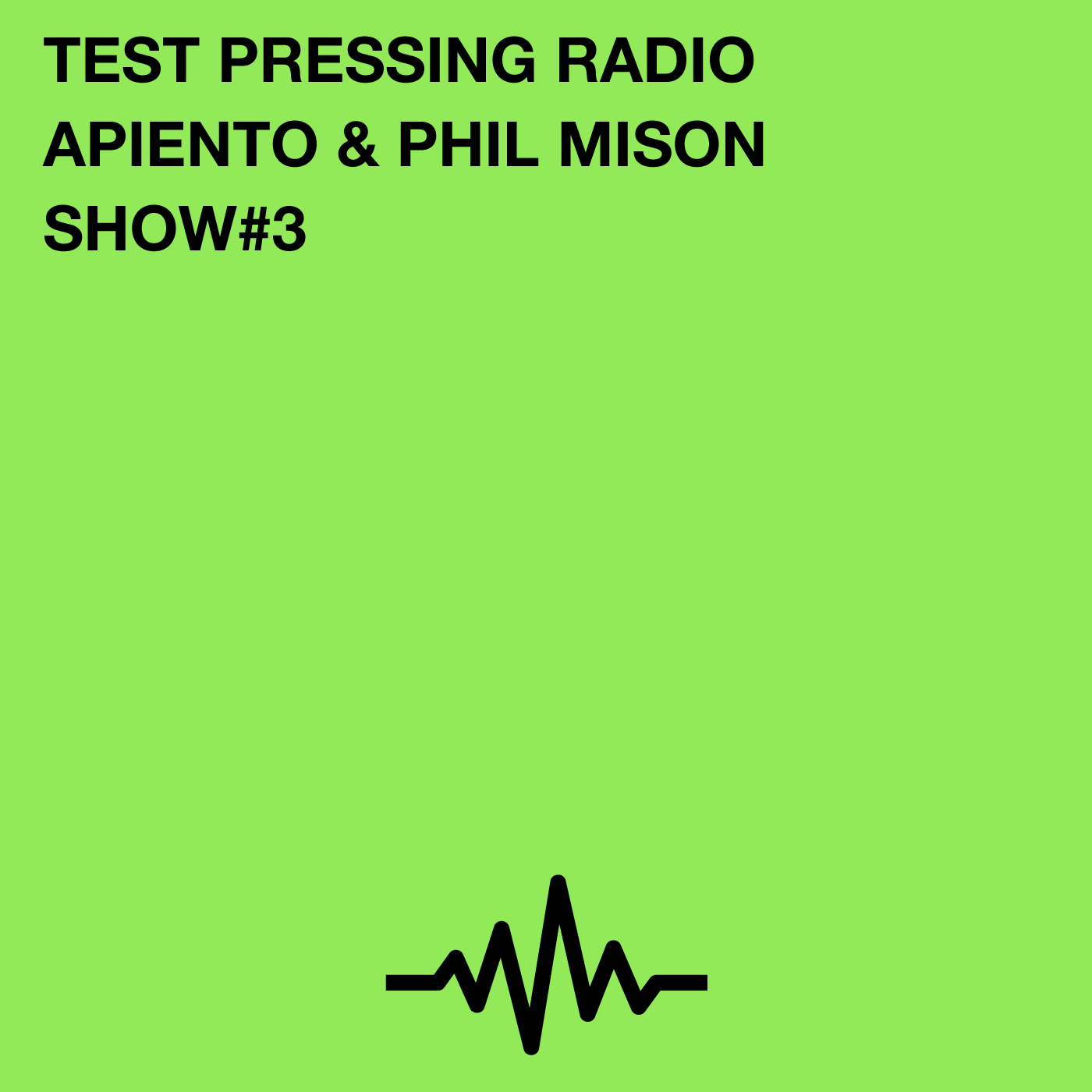 Apiento, Phil Mison, Test Pressing, Radio, Mello, Balearic, Podcast