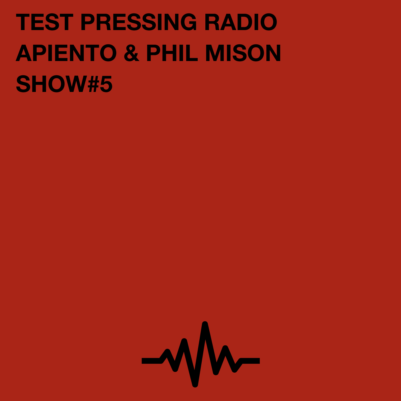 Test Pressing Podcast, Phil Mison, Apiento, Radio, Chat, Red Wine, Music