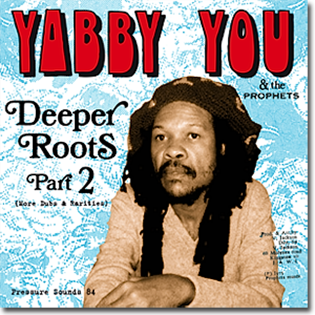 Test Pressing, Reviews, Dr Rob, Yabby You, Deeper Roots 2, Pressure Sounds