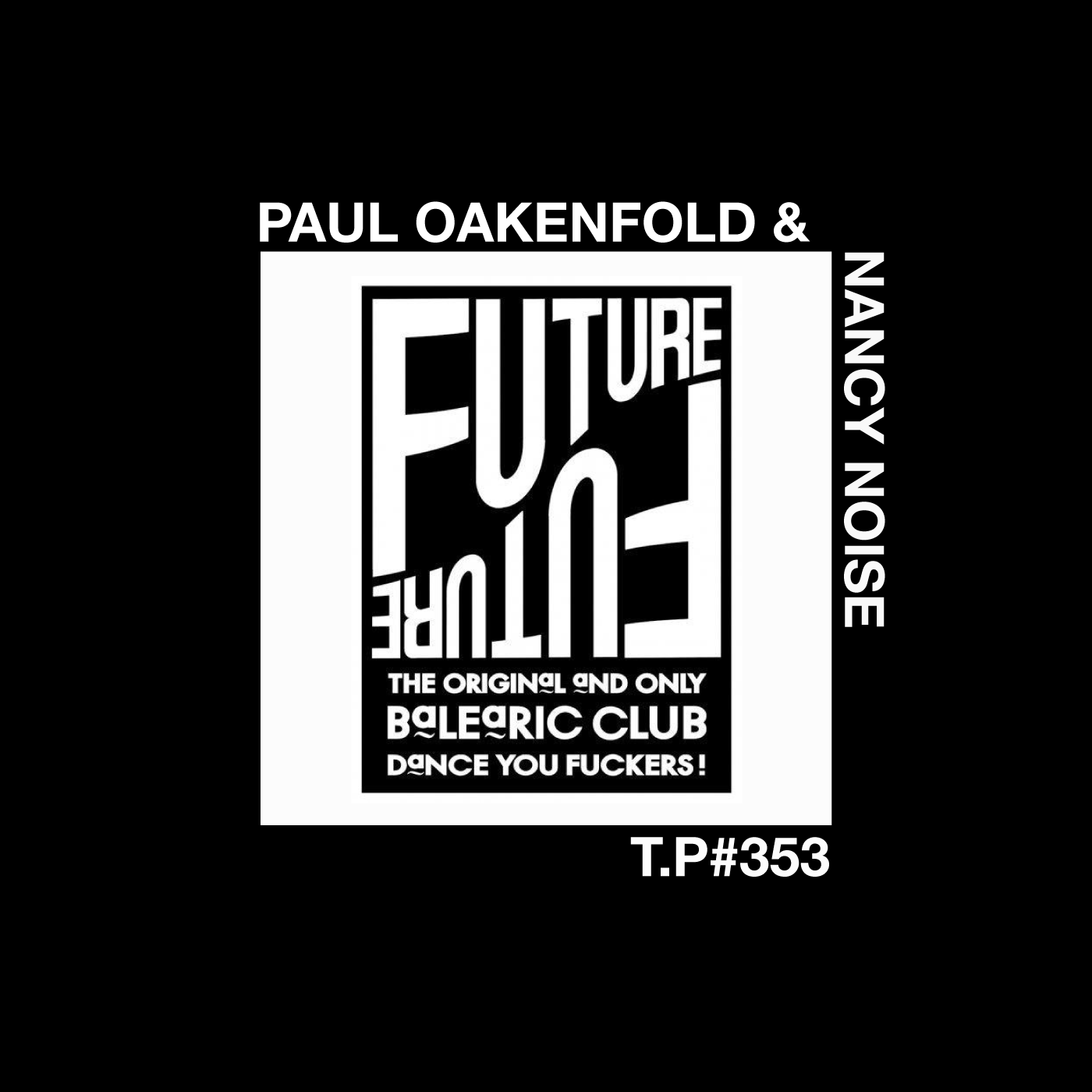 The Future, Nancy Noise, Paul Oakenfold, June, 1988, London, Acid House, Balearic Beat, Classic