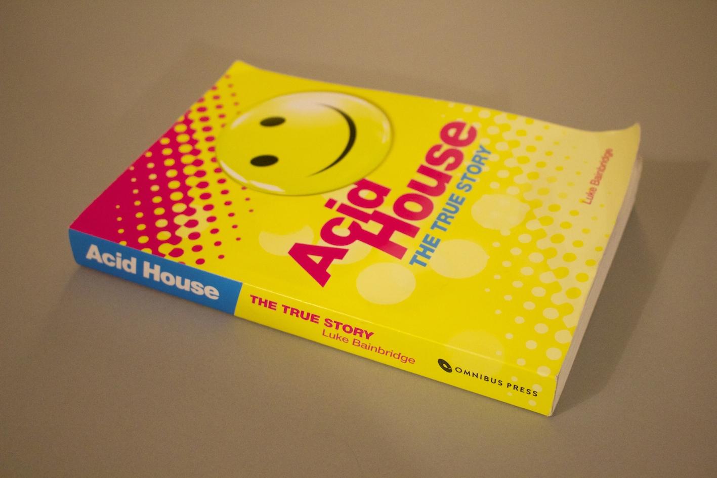 Acid House, The True Story, Luke Bainbridge,  Omnibus Press, Review, Test Pressing