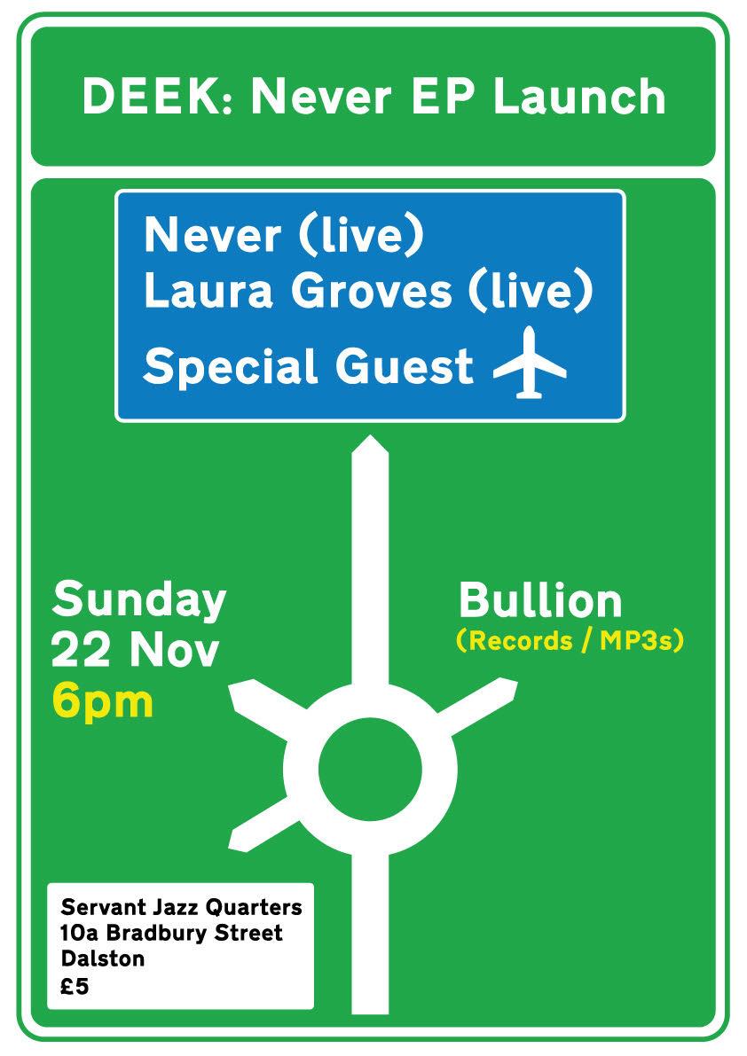 Deek night, Never, Laura Groves, Servant Jazz Quarters, Dalston