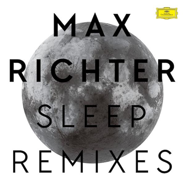 Max Richter, Sleep Remixes, Deutsche Grammophon, Test Pressing, Review, Dr Rob, Digitonal, Marconi Union, Mogawi, Clark, Jürgen Muller