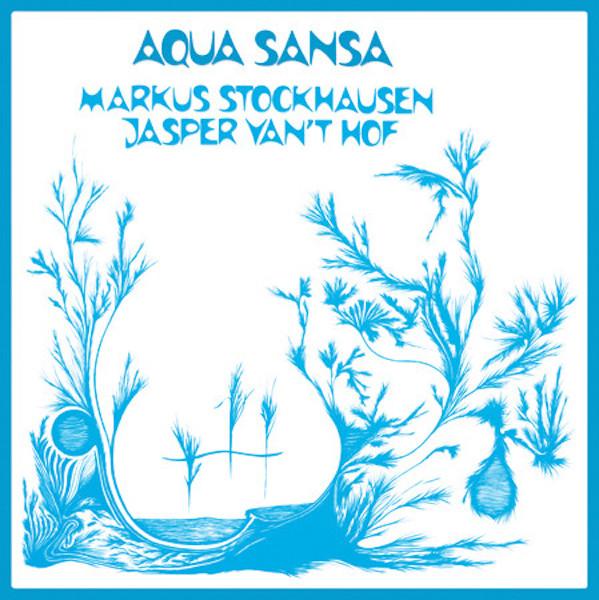 Markus Stockhausen, Jasper Van't Hof, Aqua Sansa, Archeo Recordings, Test Pressing, Dr Rob, Review,