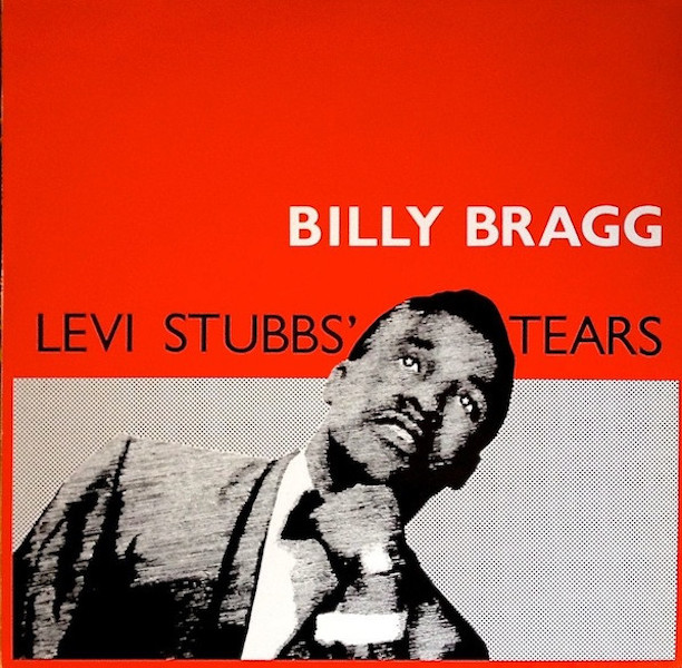 Billy Bragg Levi Stubbs Tears