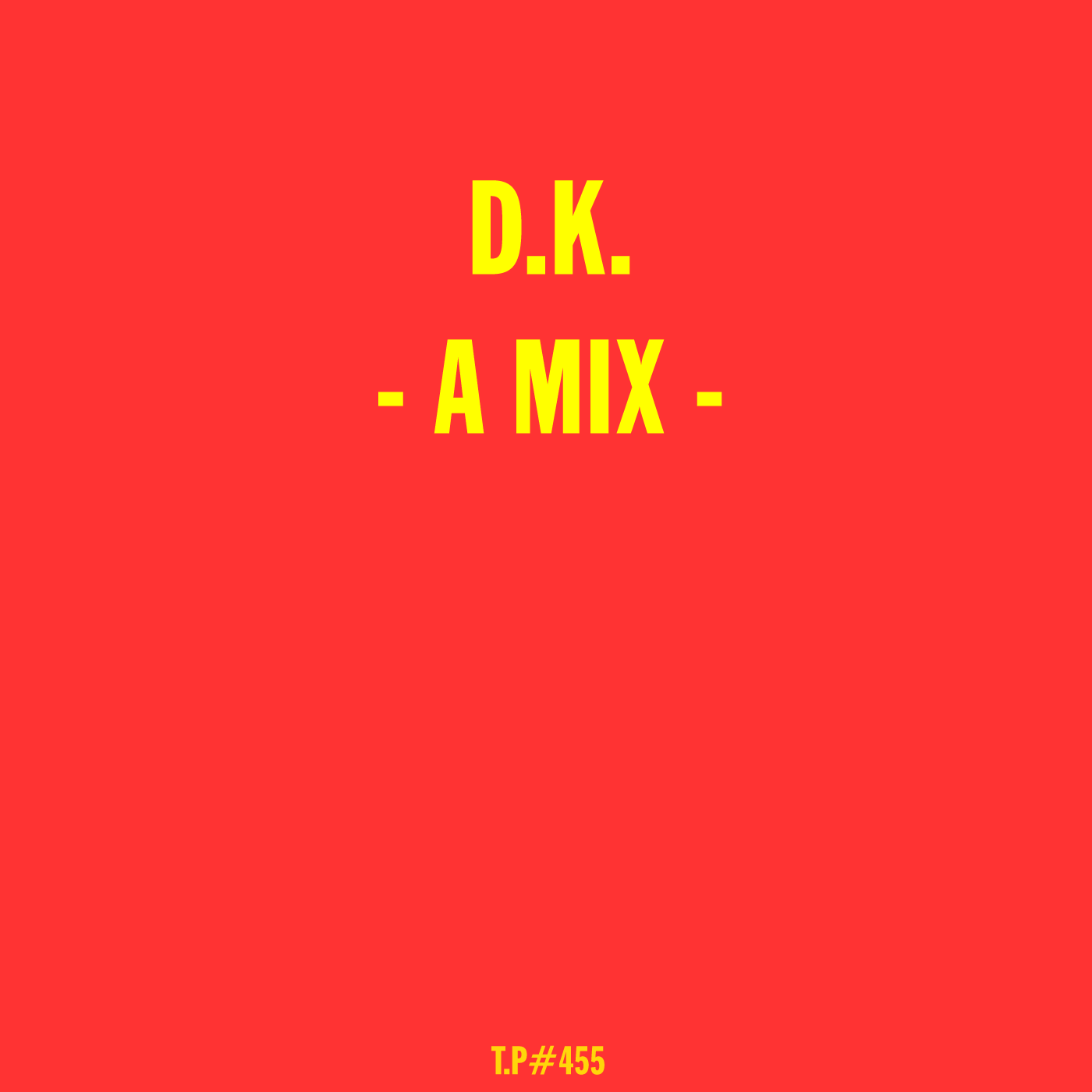 D.K., Mix, Test Pressing, Antinote, Melody As Truth