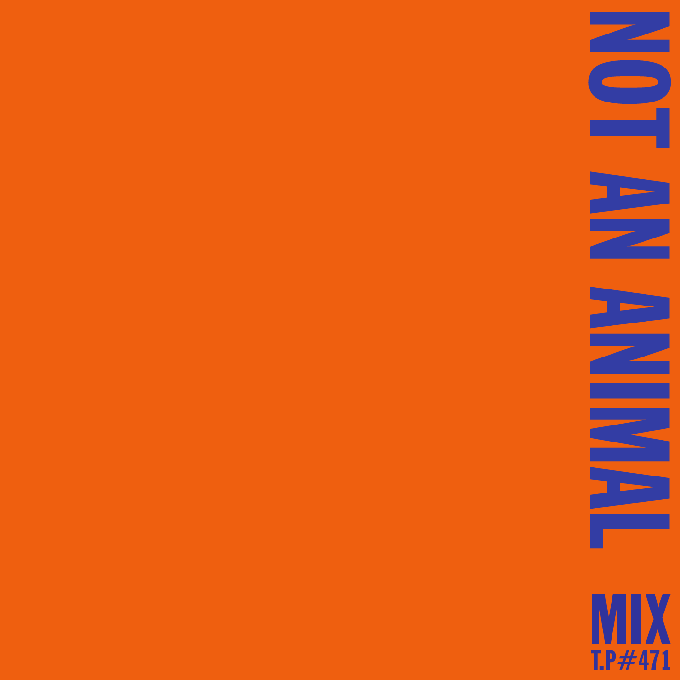 Not An Animal, Mix, Test Pressing, House, Party, Right, Funny, Fuckers