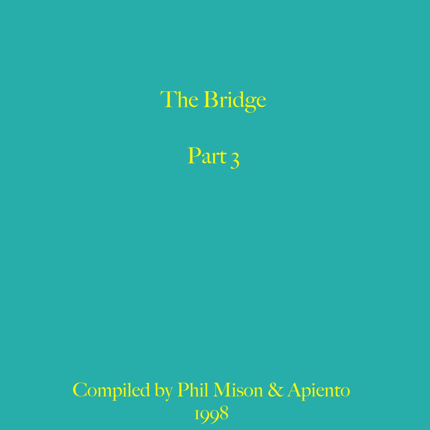 Phil Mison, Apiento, The Bridge, 1998, Mix, Chill Out Room, Test Pressing, Mix, Mellow,